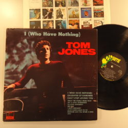 Tom Jones ‎– I (Who Have Nothing)