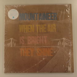 Mountaineer – When The Air Is Bright They Shine