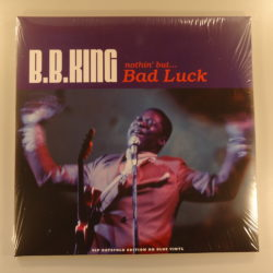 B.B. King – Nothin' But... Bad Luck